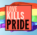 Love Kills Pride